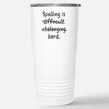 Spelling is hard Travel Mug