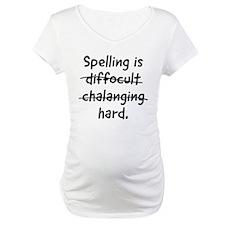 Spelling is hard Shirt