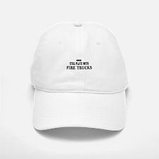 Still plays with fire trucks Baseball Baseball Baseball Cap
