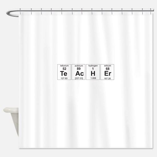 Teacher periodic elements Shower Curtain