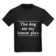 The dog ate my lesson plan T-Shirt