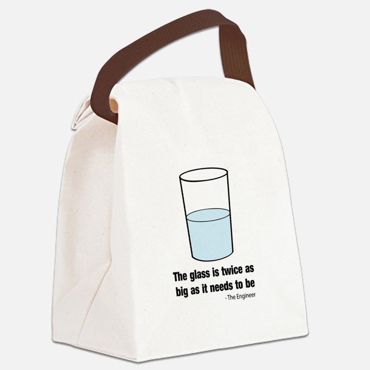 The glass is twice as big Canvas Lunch Bag