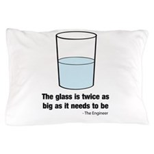 The glass is twice as big Pillow Case