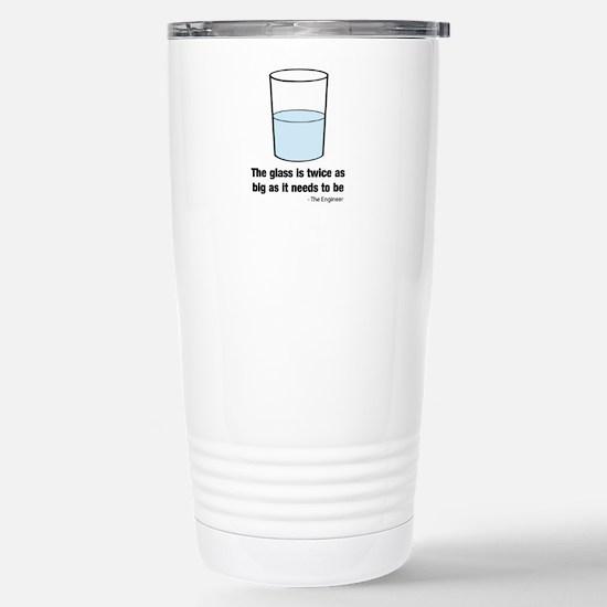 The glass is twice as big Travel Mug