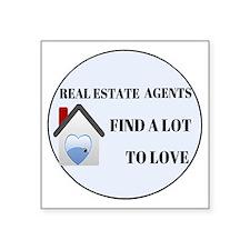 """Real Estate Agent - Find Lo Square Sticker 3"""" x 3"""""""