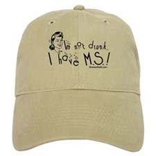I'm not drunk, I have MS Baseball Cap