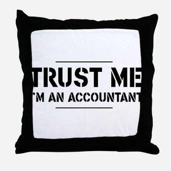 Trust me i'm an accountant Throw Pillow