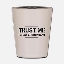 Trust me i'm an accountant Shot Glass