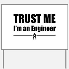 Trust me i'm an engineer Yard Sign