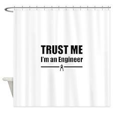 Trust me i'm an engineer Shower Curtain