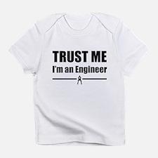 Trust me i'm an engineer Infant T-Shirt