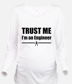 Trust me i'm an engineer Long Sleeve Maternity T-S
