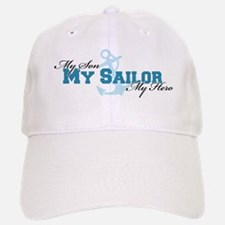 My son, my sailor, my hero Baseball Baseball Cap