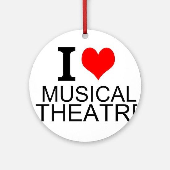 I Love Musical Theatre Ornament (Round)