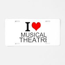 I Love Musical Theatre Aluminum License Plate