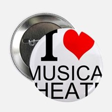 """I Love Musical Theatre 2.25"""" Button"""