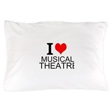 I Love Musical Theatre Pillow Case