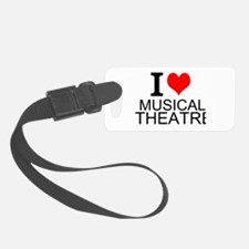 I Love Musical Theatre Luggage Tag