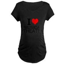 I Love Musical Theatre Maternity T-Shirt