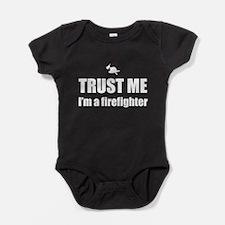 Trust me I'm a firefighter Baby Bodysuit