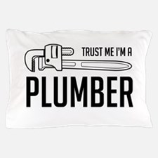Trust me i'm a plumber Pillow Case