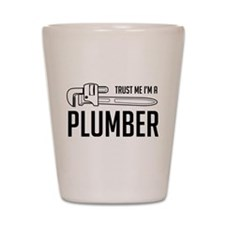 Trust me i'm a plumber Shot Glass