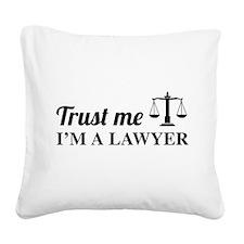 Trust me I'm a lawyer Square Canvas Pillow