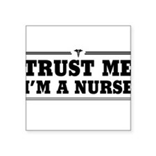 Trust me i'm a nurse Sticker