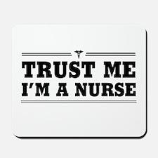 Trust me i'm a nurse Mousepad