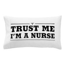 Trust me i'm a nurse Pillow Case