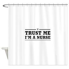 Trust me i'm a nurse Shower Curtain