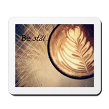 Be Still latte art Mousepad