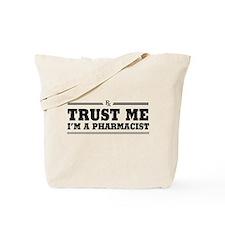Trust me I'm a pharmacist Tote Bag
