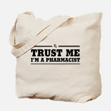 Trust me I'm a pharmacist Tote Bag