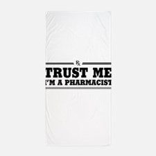 Trust me I'm a pharmacist Beach Towel