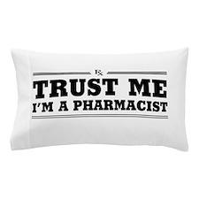 Trust me I'm a pharmacist Pillow Case