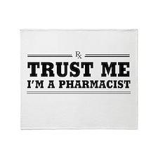 Trust me I'm a pharmacist Throw Blanket