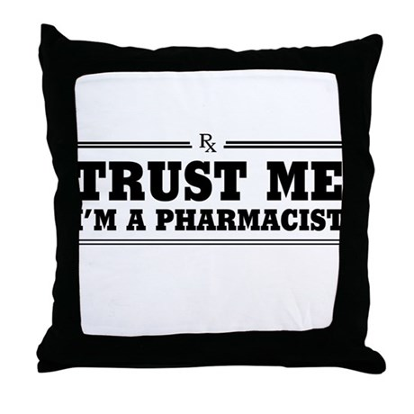 Throw Me A Pillow : Trust me I m a pharmacist Throw Pillow by mycareer