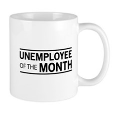 Unemployee of the month Mugs