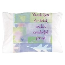 Friend101.jpg Pillow Case