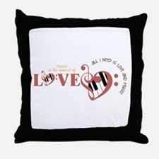 All I need is Love and Music Throw Pillow