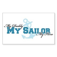 My daddy, my sailor, my hero Rectangle Decal