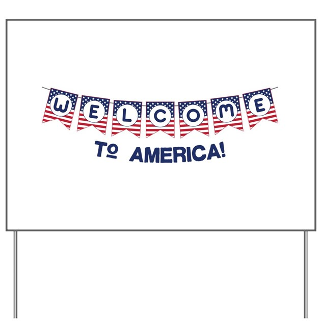 Welcome To America Yard Sign By Concord23