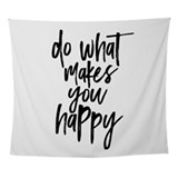 Do what makes you happy Wall Tapestry