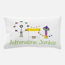 Adrenaline Junkie Pillow Case