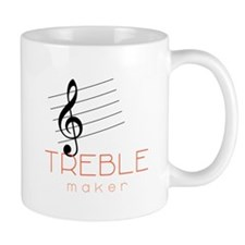 TREBLE MAKER Mugs