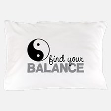 Find your Balance Pillow Case