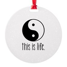 This is Life Ornament