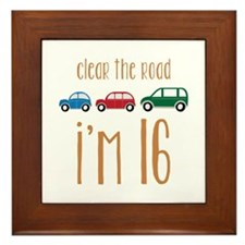 Clear The Road I'm 16 Framed Tile