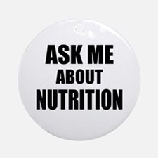 Ask me about Nutrition Ornament (Round)